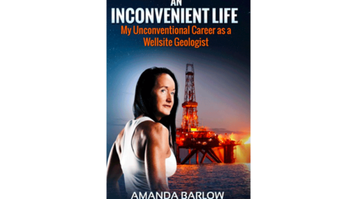 An Inconvenient Life: My Unconventional Career as a Wellsite Geologist
